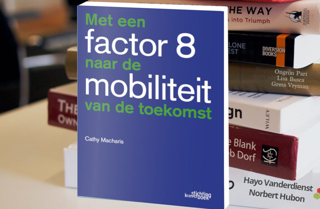 "Minder CO2 in mobiliteit : de 8 ""V""s van Cathy Macharis"