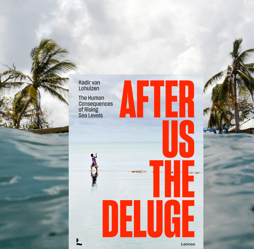 After us the Deluge (Kadir van Lohuizen)